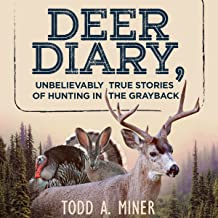 Deer Diary: Unbelievably True Stories of Hunting in the Grayback