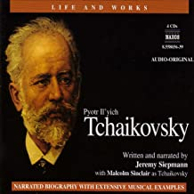 The Life and Works of Tchaikovsky