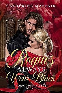 Rogues Always Wear Black: A Regency Historical Romance Novel (Forbidden Kisses Book 1)