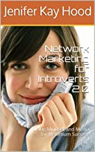 Network Marketing for Introverts 2.0: Using Mindset and Media for Maximum Success