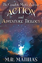 Master Zarvin`s Action and Adventure Trilogy: A Dragoneer Saga Prelude (Master Zarvin`s Action and Adventure Series Book 4)