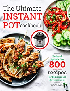 The Ultimate Instant Pot cookbook: Foolproof, Quick & Easy 800 Instant Pot Recipes..