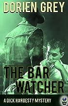 The Bar Watcher (A Dick Hardesty Mystery Book 3)