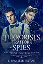 Terrorists, Traitors and Spies: Book Two of the Past Generations of the Oberllyn Family Chronicles