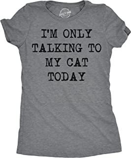 Womens Im Only Talking to My Cat Today T Shirt Funny Sarcastic Tee for Mom