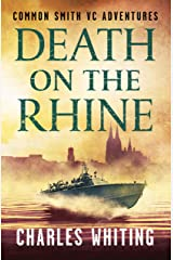 Death on the Rhine (The Common Smith VC Adventures Book 3) Kindle Edition
