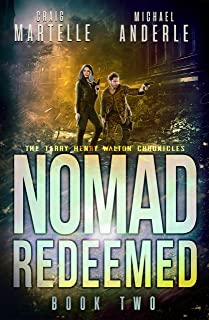 Nomad Redeemed: A Kurtherian Gambit Series (Terry Henry Walton Chronicles Book 2)