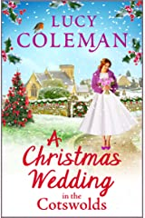 A Christmas Wedding in the Cotswolds: Escape with bestseller Lucy Coleman for the perfect uplifting read for 2021 (English Edition) Format Kindle