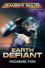 Earth Defiant (The Ember War Saga Book 4) Kindle Edition