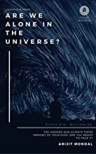 Are We Alone in the universe?