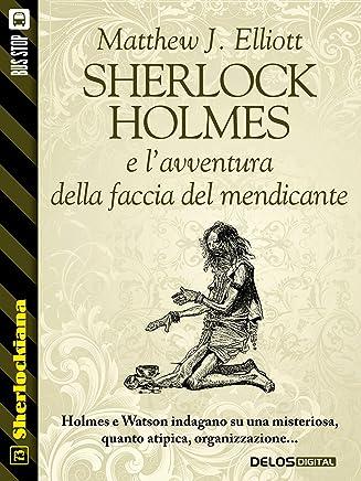 Sherlock Holmes e l'avventura della faccia del mendicante (Sherlockiana)