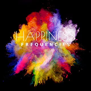 Happiness Frequencies: Background Music, Relaxation, Healing Meditation & Yoga, Well-Being & Healthy Lifestyle, Massage Therapy, Soothing Spa