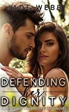 Defending Her Dignity (Renegade Love Bodyguard Novel Book 3)