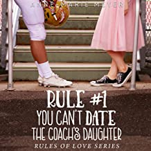 Rule #1: You Can't Date the Coach's Daughter: The Rules of Love