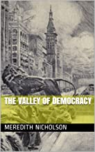 The Valley of democracy (The Meredith Nicholson Collection Book 17)