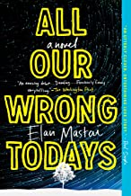 Best all our wrong todays by elan mastai Reviews