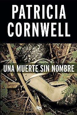 Una muerte sin nombre / From Potter's Field Scarpetta (Doctora Kay Scarpetta) (Spanish Edition)