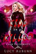 Kill or Be Killed: A Reverse Harem Paranormal University Academy Romance (Cain University Book 2) (English Edition)