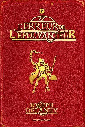 Lépouvanteur, Tome 5 : Lerreur de lépouvanteur (French Edition)