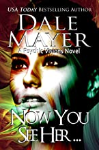Now You See Her...: A Psychic Visions Novel
