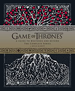 Game of Thrones: A Viewer's Guide to the World of Westeros and Beyond: A Guide to Westeros and Beyond: The Complete Series