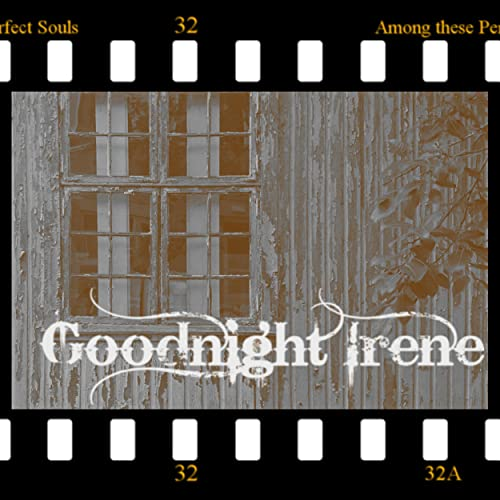 c0d4f549edd90 Among These Perfect Souls by Goodnight Irene on Amazon Music ...