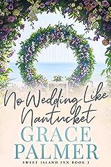 No Wedding Like Nantucket (A Sweet Island Inn Book 3) Kindle Edition