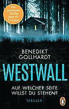 Westwall – Auf welcher Seite willst du stehen?: Der packende Thriller zur TV-Serie