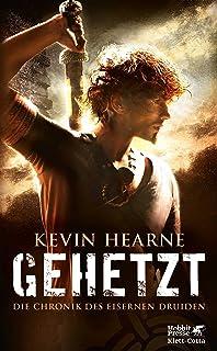 Gehetzt (Die Chronik des Eisernen Druiden, Bd. 1): Die Chronik des Eisernen Druiden 1