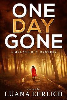 One Day Gone: A Mylas Grey Mystery (Mylas Grey Mysteries Book 1)
