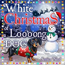 White Christmas of a Loooong Dog: Beautifully Illustrated Children's Picture Poems for Kids Ages 3 to 7 and Dog Lovers (Da...