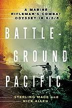 Battleground Pacific: A Marine Rifleman's Combat Odyssey in K/3/5 (English Edition)