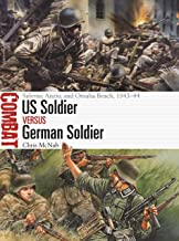 US Soldier vs German Soldier: Salerno, Anzio, and Omaha Beach, 1943–44