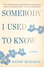 Best somebody i used to know book wendy mitchell Reviews