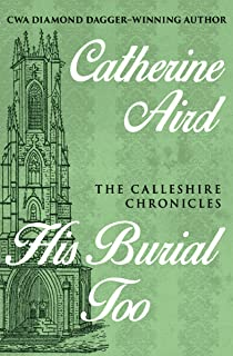 His Burial Too (The Calleshire Chronicles Book 5)