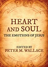 Heart and Soul: The Emotions of Jesus