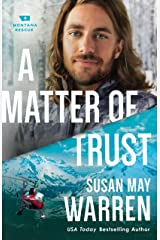A Matter of Trust (Montana Rescue Book #3) Kindle Edition