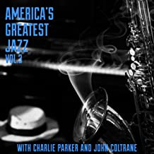 America's Greatest Jazz Vol.3 with Charlie Parker and John Coltrane