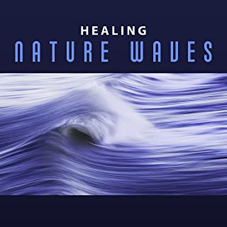 Healing Nature Waves – Water Relaxation Sounds, Sea Waves, Ocean Breeze, New Age Music