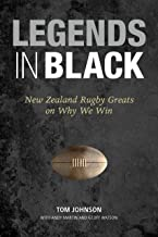 Legends in Black: New Zealand Rugby Greats on Why We Win: New Zealand Rugby Greats on Why We Win ePub