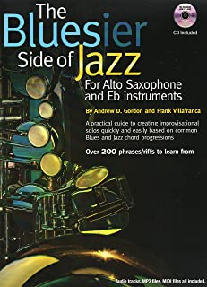The Bluesier Side of Jazz for Alto Saxophone and Eb instruments