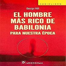 El Hombre Mas Rico de Babilonia Para Nuestra Epoca [The Richest Man in Babylon] (Spanish Edition)