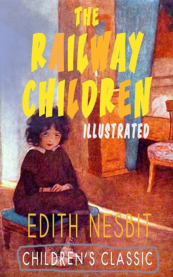 信頼対象物思いにふけるTHE RAILWAY CHILDREN (Illustrated): Adventure Classic (English Edition)