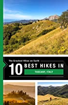 The 10 best hikes in Tuscany, Italy (The Greatest Hikes on Earth Book 36) (English Edition)