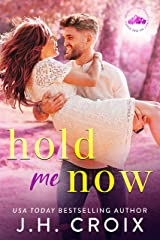 Hold Me Now (Light My Fire Series Book 2) Kindle Edition