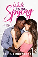 While You Were Spying (Love Undercover Book 1)