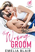 The Wrong Groom: A Second Chance Fake Marriage Romance (Sexy Tycoons Book 1)