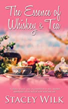 The Essence of Whiskey and Tea (Heritage River Book 3)