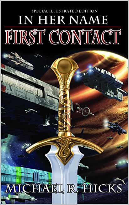 First Contact (The Last War Trilogy, Book 1, Special Illustrated Edition) (In Her Name) (English Edition)