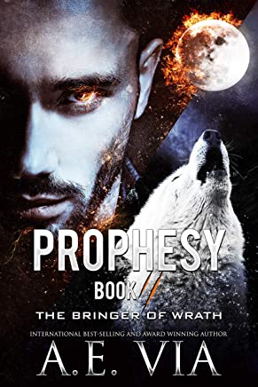 Prophesy: Book II: The Bringer of Wrath (The King and Alpha Series 2) (English Edition)